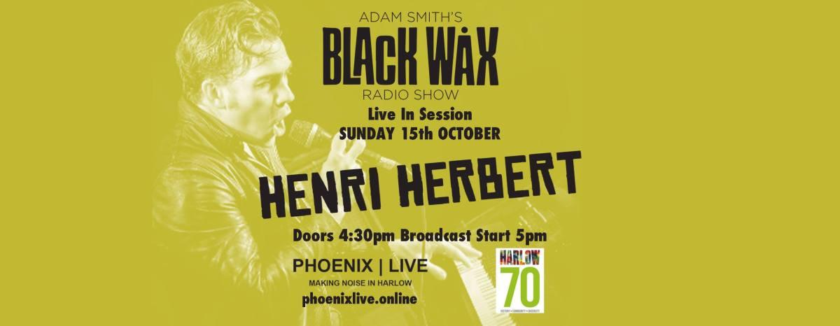 Henri Herbert plays BlackWax!