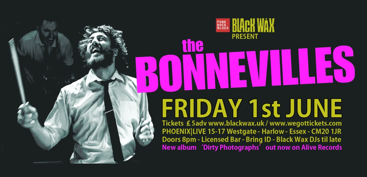 The Bonnevilles for Black Wax!